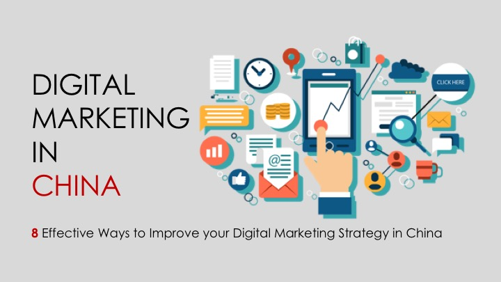 8 effective ways to improve your digital marketing strategies in China